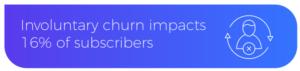 involuntary-churn-impacts-subscribers