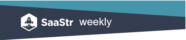 SaaS Newsletter - SaaStr Weekly