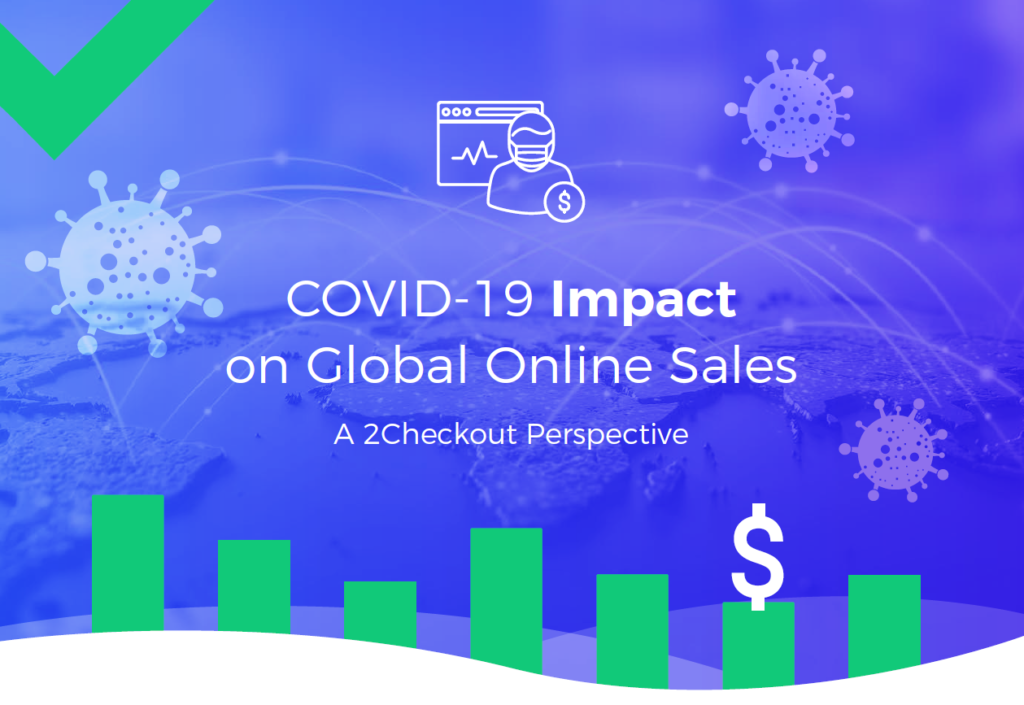 2Checkout Reports: COVID-19 Impact on Global Online Sales