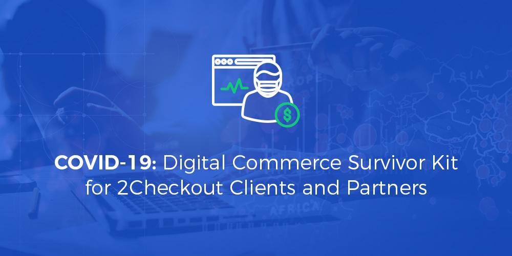 Covid-19: Digital Commerce Survivor Kit