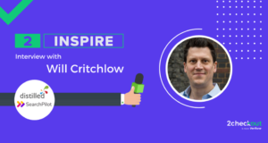 2Inspire Series – Interview with Will Critchlow, Founder of SearchPilot