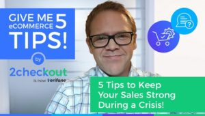 Give Me 5 Tips on Keeping Sales Strong During a Crisis