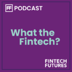 What the Fintech Podcast